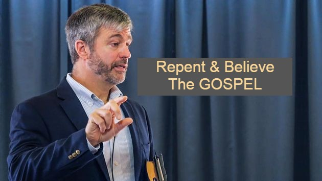 Repent And Believe The Gospel, The Message Hasn't Changed